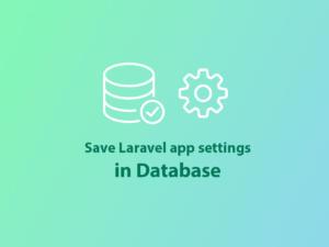 Save laravel app settings in database